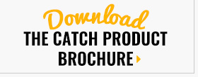 Download the CATCH Product Brochure