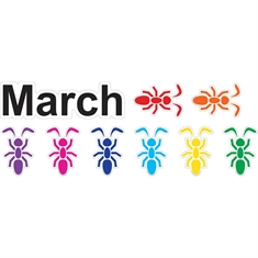 March Ants™