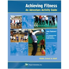 PROJECT ADVENTURE Achieving Fitness - An Adventure Activity Guide